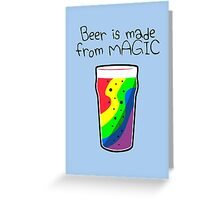 Beer Is Made From Magic Greeting Card
