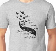 Running out of time Unisex T-Shirt