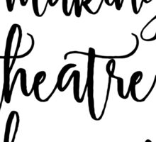 Making Theatre Happen - Technical Theatre Sticker