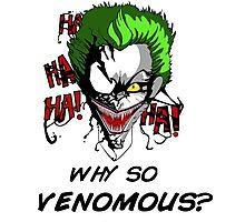 Why so venomous? Photographic Print
