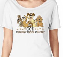OCD Obsessive Canine Disorder Women's Relaxed Fit T-Shirt