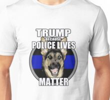 Trump because police matter Unisex T-Shirt