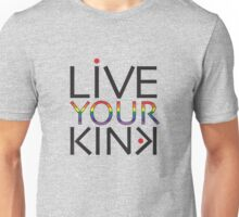 Live Your Kink - black text w/rainbow Unisex T-Shirt