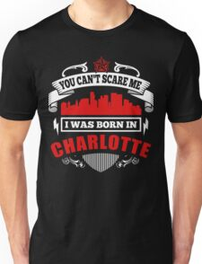 I Was Born In Charlotte Unisex T-Shirt