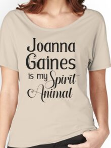 Joanna Gaines Is My Spirit Animal Women's Relaxed Fit T-Shirt
