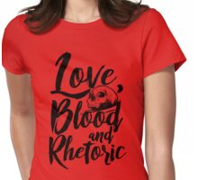 Love, Blood, and Rhetoric Womens Fitted T-Shirt
