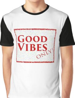 Good Vibes Only! Graphic T-Shirt