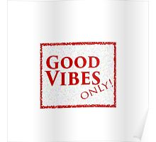 Good Vibes Only! Poster