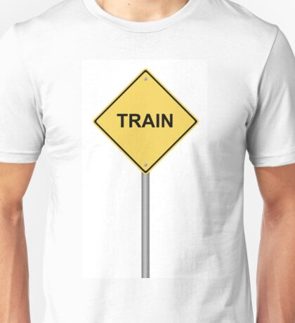 Train Warning Sign Unisex T-Shirt