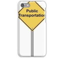 Public Transportation Warning Sign iPhone Case/Skin