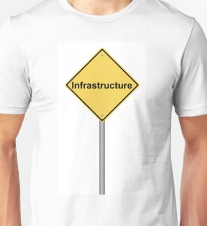 Infrastructure Warning Sign Unisex T-Shirt