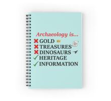 Archaeology is... Spiral Notebook
