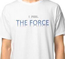 Star Wars - I Feel The Force Classic T-Shirt