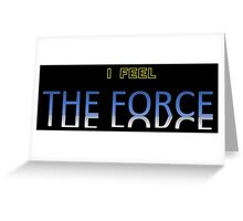 Star Wars - I Feel The Force, black background Greeting Card