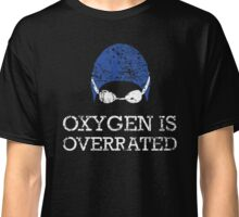 Oxygen is Overrated Classic T-Shirt