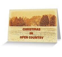 "CHRISTMAS IN OPEN COUNTRY""... Christmas Card Greeting Card"