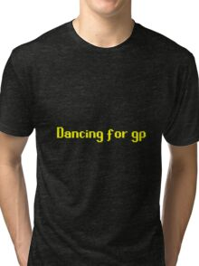 Dancing for GP Tri-blend T-Shirt