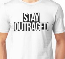 Stay Outraged (white on black) Unisex T-Shirt