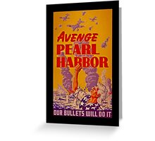 Avenge Pearl Harbor Greeting Card