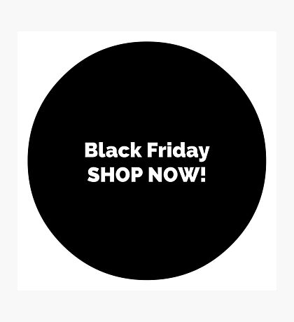 Black Friday. Shop now! Stylish vintage sign Photographic Print