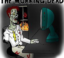 The Working Dead by LonewolfDesigns