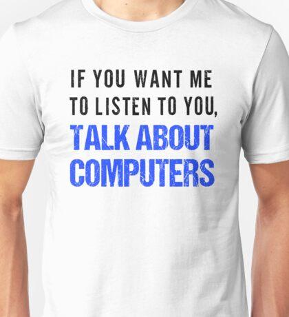 FunnyTalk About Computers Shirt Unisex T-Shirt
