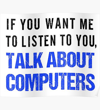 FunnyTalk About Computers Shirt Poster