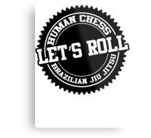 let's roll Metal Print