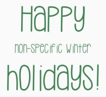 Happy Non-Specific Winter Holidays! Kids Tee