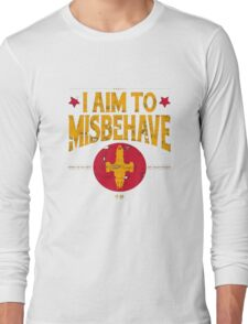 I Aim To Misbehave T-Shirt Long Sleeve T-Shirt