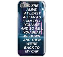 You're alive, at least as far as I can tell 1975 {SAD LYRICS} iPhone Case/Skin