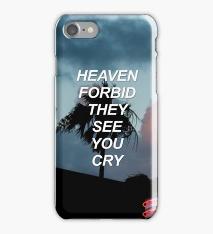 Heaven forbid they see you cry Tøp {SAD LYRICS} iPhone Case/Skin