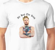 All Hail The King - Conor McGregor  Unisex T-Shirt