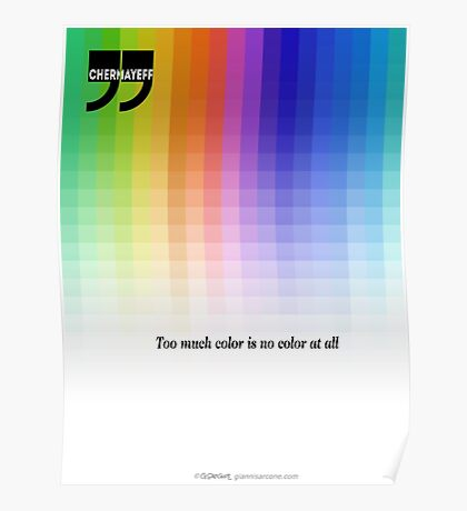 Use Color With Moderation (Chermayeff's Quote) Poster