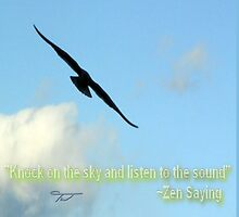 """""""Knock on the sky and listen to the sound"""" ~ Zen Saying by WestbrookArts"""