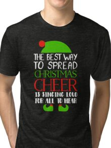 the best way to spread christmas cheer elf shirt Tri-blend T-Shirt