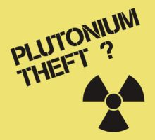 Plutonium Theft? Kids Tee