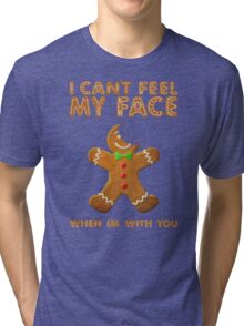 I Can't Feel My Face When I'm With You Tri-blend T-Shirt