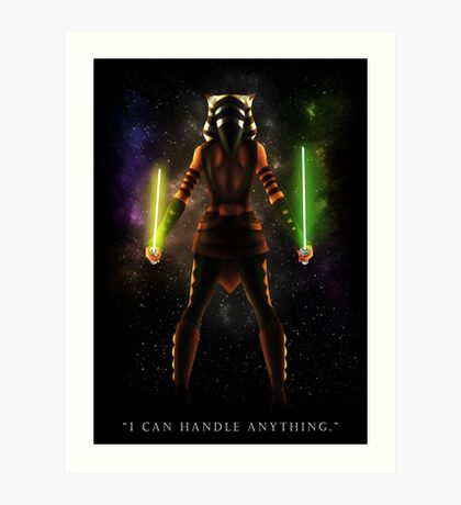 "Ahsoka Tano - ""I Can Handle Anything"" Art Print"