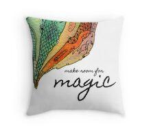 Make Room For Magic Throw Pillow