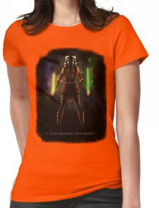 "Ahsoka Tano - ""I Can Handle Anything"" Womens Fitted T-Shirt"