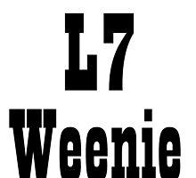 L7 WEENIE by grumpy4now