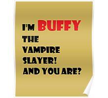 I'm Buffy the Vampire Slayer Poster