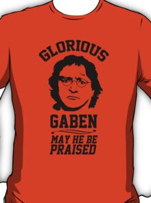 Glorious Lord GabeN. May Gabe Newell be praised. PC Master Race T-Shirt