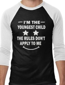 I'm the youngest child the rules don't apply to me Men's Baseball ¾ T-Shirt