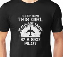 Sorry Guy This Girl Is Already Taken By A Sexy Pilot Unisex T-Shirt