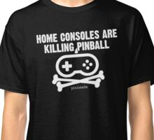Home Consoles Are Killing Pinball Classic T-Shirt