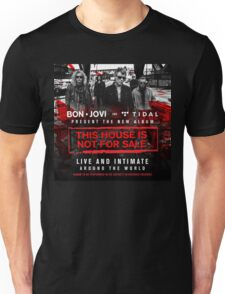 BON JOVI -  PRESENT TOUR DATE 2017 - THIS HOUSE IS NOT FOR SALE Unisex T-Shirt