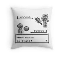 Khan Wants to Fight! Throw Pillow