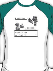 Khan Wants to Fight! T-Shirt